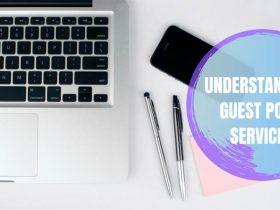 Understanding Guest Post Service!