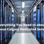 Calgary Dedicated Server