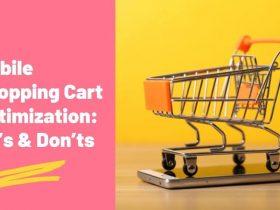 Mobile Shopping Cart Optimization: Do's & Don'ts