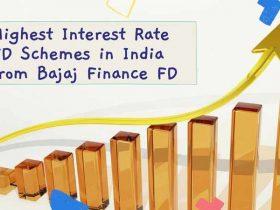 Highest Interest Rate FD Schemes in India from Bajaj Finance FD