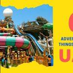 6 Adventurous Things to Do in UAE