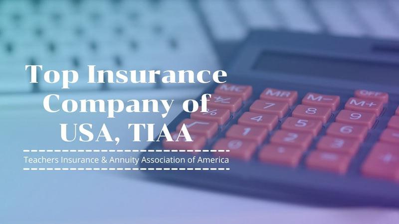 Top Insurance Company of USA, TIAA