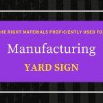 Manufacturing Yard Sign