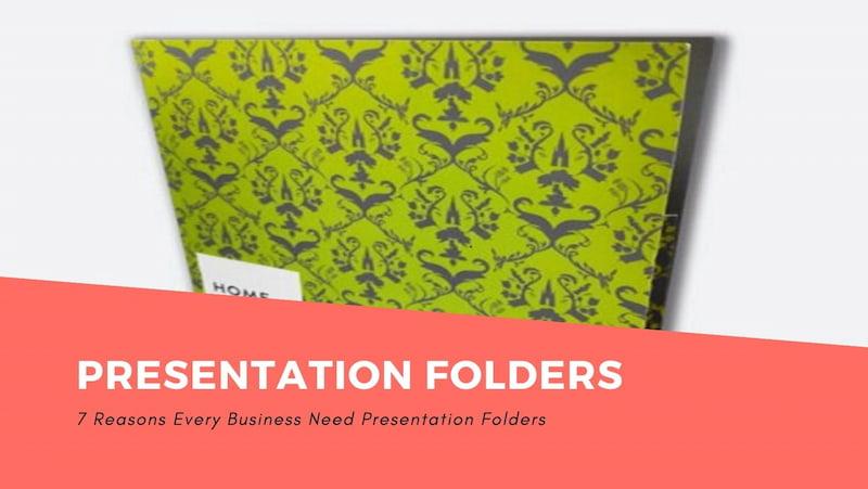 7 Reasons Every Business Need Presentation Folders