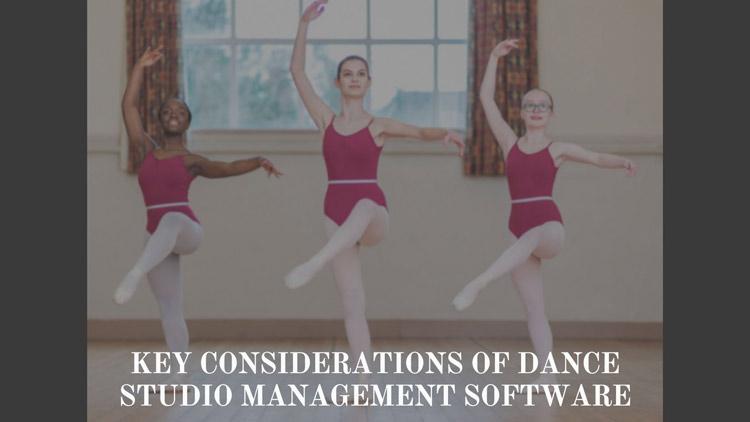Key Considerations of Dance Studio Management Software